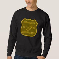Chiropractor Drinking League Sweatshirt