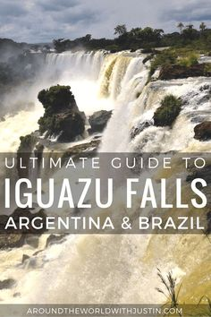 Guide for getting to Iguazu Falls, Argentina & Brazil including tips on what do to, where to stay and how to get there from travel blogger Justin Walter #southamericatravel