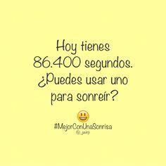#Frases #MejorConUnaSonrisa #Sonríe