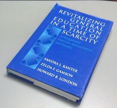 REVITALIZING GENERAL EDUCATION IN A TIME OF SCARCITY by Sandra Kanter (1997)