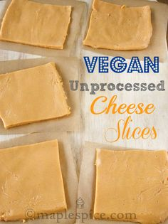 Vegan Unprocessed Cheese Slices---finally a reasonable homemade alternative