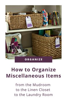 Struggling to declutter those last random items in your home? Professional organizer shares her tips for ways to organize and store miscellaneous items easily! Click to read her fool-proof method! #professionalorganizer Declutter, Organize, Linen Closet Organization, Random Items, Laundry Hacks, Craft Supplies, Store, Mud, Tips