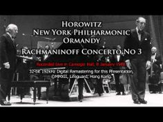 Horowitz plays Rachmaninoff Piano Concerto No 3 NYP Ormandy (2012 Remastering)