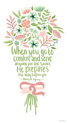 """""""When you go to comfort and serve anyone for the Savior, He prepares the way before you."""" —Henry B. Eyring #LDS"""