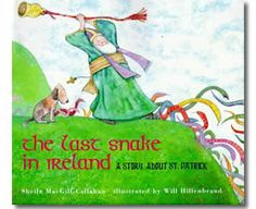 The Last Snake in Ireland: A Story About St. Patrick by Sheila Macgill-Callahan, Will Hillenbrand (Illustrator). St. Patrick's Day books for kids.  http://www.apples4theteacher.com/holidays/st-patricks-day/kids-books/the-last-snake-in-ireland.html