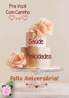 Feliz aniversário Place Cards, Happy Birthday, Place Card Holders, Birthday Msg, Happy Birthday Quotes, Beautiful Flowers, Succulents, Roses, Friends