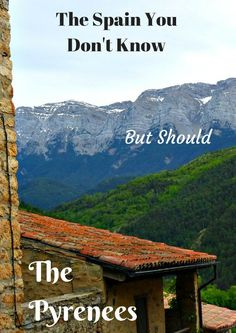 The Spain You Don't Know, But Should - The Pyrenees