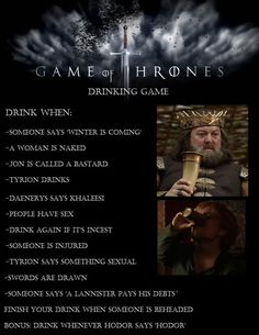 Play the GoT Drinking Game is listed (or ranked) 11 on the list Epic Ideas for Your Next Game of Thrones Party