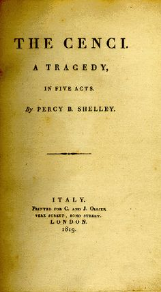 The Cenci, by Percy B. Shelley, 1st Edition, 1819.