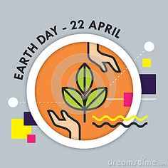 An illustration for earth day, consist of green leaves, hands and text Earth Day - 22 April.