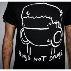 Plugs, not drugs who elese wants this?