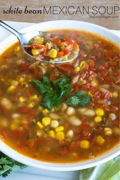 White Bean Mexican Soup — The Local Vegan™ | Official Website