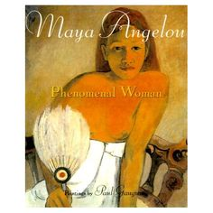 The Hardcover of the Phenomenal Woman: Four Poems Celebrating Women by Maya Angelou, Linda Sunshine, Paul Gauguin Random House, Phenomenal Woman Maya Angelou, Maya Angelou Books, Paul Gauguin, Woman Painting, I Love Books, I Fall In Love, Book Worms, Book Lovers