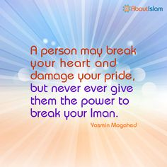 Tears My Fall, Hearts May Break, But Your Iman Must Stay Strong. #