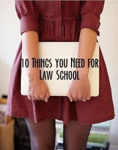 the duchess of plumewood: What you need for Law School