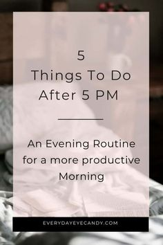 Looking for an evening routine to help you be more productive the next day? Check out these 5 things to do after Do you have an evening routine? A way to wind down from your busy day?Check out these 5 things I do after 5 pm aka, my evening routine. Evening Routine, Night Routine, Morning Routines, Daily Routines, Bedtime Routine, Daily Routine For Women, Sunday Routine, Healthy Morning Routine, Time Management Tips