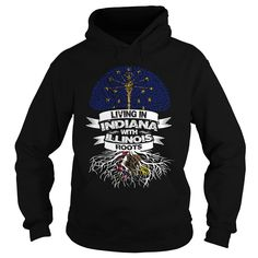 LIVING IN INDIANA WITH ILLINOIS ROOTS T-Shirts, Hoodies. ADD TO CART ==► https://www.sunfrog.com/LifeStyle/005-LIVING-IN-INDIANA-WITH-ILLINOIS-ROOTS-96016309-Black-Hoodie.html?id=41382