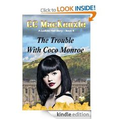 The Trouble With Coco Monroe (A Ludlow Hall Story) by C.C. MacKenzie