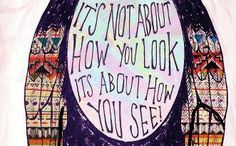 iT'S NOT ABOUT HOW YOU LOOK !!!