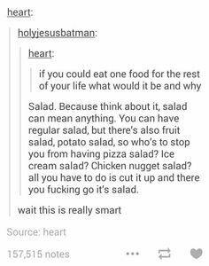 Haha yes pizza salad Pizza Meme, Tumblr Stuff, Funny Tumblr Posts, Stupid Funny, Hilarious, Funny Stuff, Random Stuff, Funny Things, Crazy Things