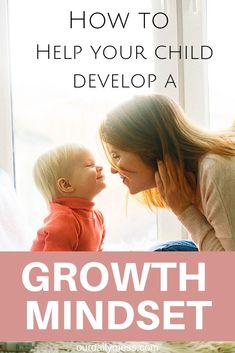 to Help Your Child Develop a Growth Mindset : How to Help Your Child Develop a Growth Mindset - Our Daily MessHow to Help Your Child Develop a Growth Mindset : How to Help Your Child Develop a Growth Mindset - Our Daily Mess Parenting Toddlers, Parenting Advice, Growth Mindset Activities, Mentally Strong, Problem Solving Skills, Child Development, Personal Development, Preschool Activities, Creative Activities