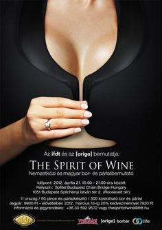 Sex sells, and the creator of this advertisement hits the nail on the head. It's sexy, inviting and mysterious. This ad is killing 2 birds with 1 stone by combining the illusion of a wine glass and how it looks like she's holding her shirt together as if it'll come undone if she doesn't.