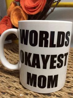 Show mom shes special with this Worlds Okayest Mom coffee mug! Coffee Cup Art, Drink Coffee, Fresh Coffee Beans, Tip Jars, Every Mom Needs, Mom Mug, Coffee Humor, Custom Mugs, Funny Gifts