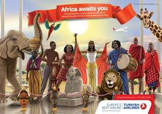 Turkish Airlines: Africa http://adsoftheworld.com/media/print/turkish_airlines_africa #advertising