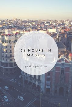 A guide to spending 24 hours in Madrid, Spain – museums, markets and tapas!