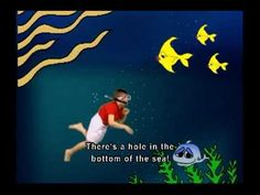 There's a Hole in the Bottom of the Sea [with lyrics]