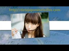Date Japanese Ladies  For More Information Visit This Video More and More.