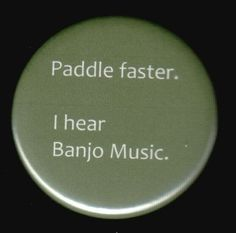 Paddle Faster Button by on Etsy Funny Buttons, Cool Buttons, Funny Me, Funny Signs, Funny Stuff, Hilarious, Reasons To Smile, Can't Stop Laughing, My Emotions