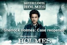 """Sherlock Holmes Movie Quote:  """"Sherlock Holmes: Case reopened""""  For more Quotes http://quotesmin.com/movie/Sherlock-Holmes.php"""