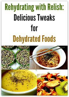 Rehydrating with Relish: Delicious Tweaks for Dehydrated Foods
