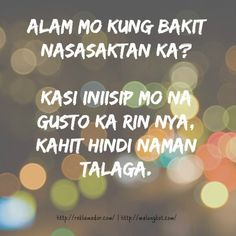 Tagalog Sad Love Quotes and Best Love Quotes for you Love Quotes For Her, Love Sayings, Qoutes About Love, Love Quotes Funny, Best Love Quotes, Crush Quotes Tagalog, Tagalog Quotes Patama, Tagalog Quotes Hugot Funny, Filipino Quotes