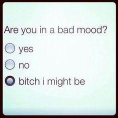Bad mood?