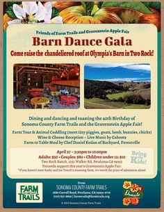 Petaluma, CA Come raise the chandeliered roof at Olympia's Barn in Two Rock! Dining and dancing and toasting the 40th Birthday of Sonoma County Farm Trails and the Gravenstein Apple Fair! Farm tour & anima… Click flyer for more >>