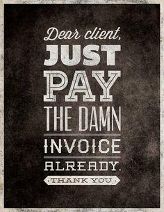 the damn invoice.