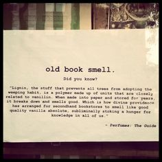 Old book smell...did you know? Now you know why I love old books