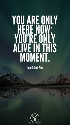 Do you have a hard time enjoying the present moment? Then these 10 mobile wallpapers are going to help you be more mindful! Now Quotes, Life Quotes To Live By, Live Life, Be Here Now Tattoo, Be Present Quotes, Jon Kabat Zinn, Discipline Quotes, Full Quote, Live In The Present