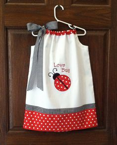Embroidered Ladybug love pillowcase dress--- such a cute idea!