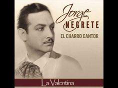 Jorge Negrete - La Valentina