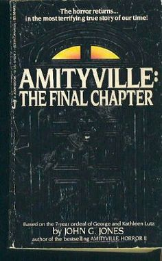 Amityville: The Final Chapter by John G. Jones, http://www.amazon.co.uk/dp/0515078247/ref=cm_sw_r_pi_dp_-RONsb05GA09J