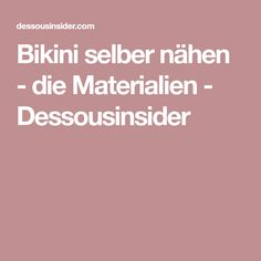 Bikini selber nähen - die Materialien - Dessousinsider