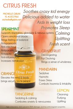 Citrus Fresh Young Living Essential Oil. I love diffusing this one and adding it to my water in the morning. It's also great for weight loss and an awesome substitution for nursing moms who can't use peppermint. Great uses and what each ingredient in the blend does for you. Michelle Giblin - YL# 1822966 michelle@giblin.net