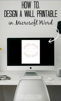 You've seen beautiful wall printables all over the internet, why not learn to make your own? Read this: how to design a printable in Microsoft Word!  @diyjustcuz