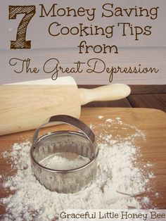 7 Money Saving Cooking Tips from The Great Depression