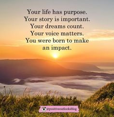 Your life has a purpose!