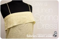 """A Simple Dress for the Spring!   """"Today's tutorial is my favorite type of project. I love making simple clothing with linen that only require just a few steps. All it takes are some quick measurements to get started making a lovely dress for the Spring."""""""