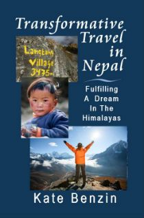 Kindle Free days: Dec 12  – 13      ~~ Transformative Travel in Nepal: Fulfilling a Dream in the Himalayas ~~  Fullfilling a dream!   Kathmandu. Nepal. The Himalayas. An exotic area of the world that many people dream about visiting.